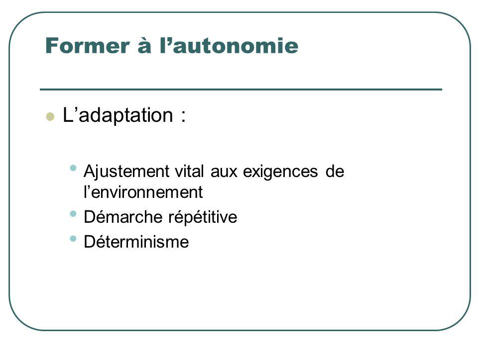 Former à l'autonomie L'adaptation :