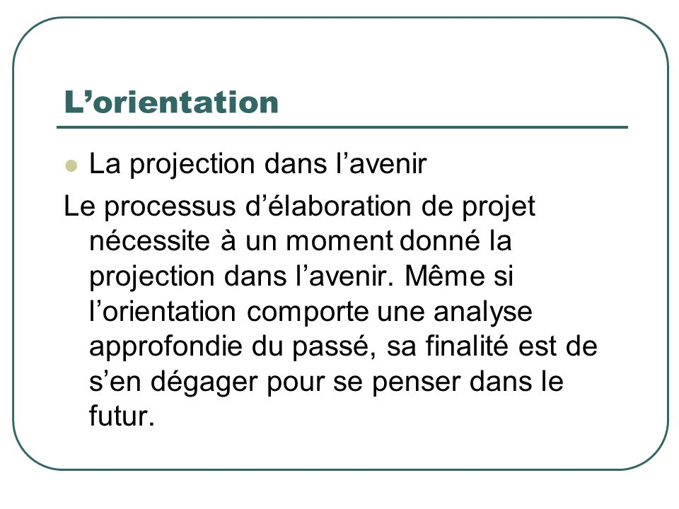 L'orientation La projection dans l'avenir