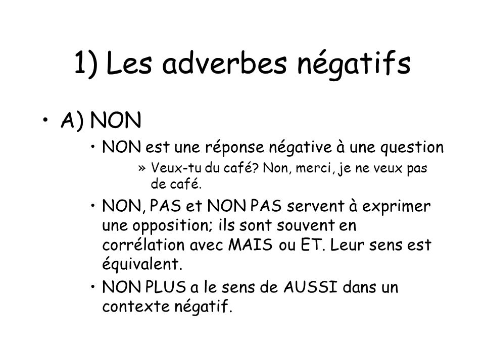 1) Les adverbes négatifs