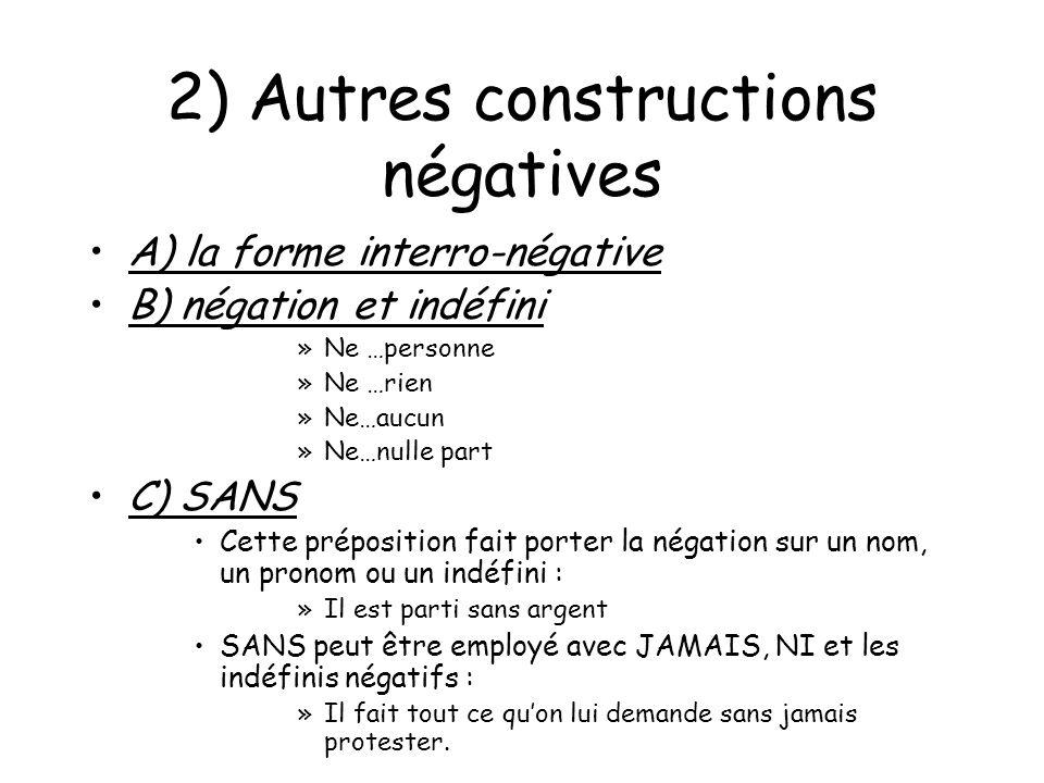 2) Autres constructions négatives
