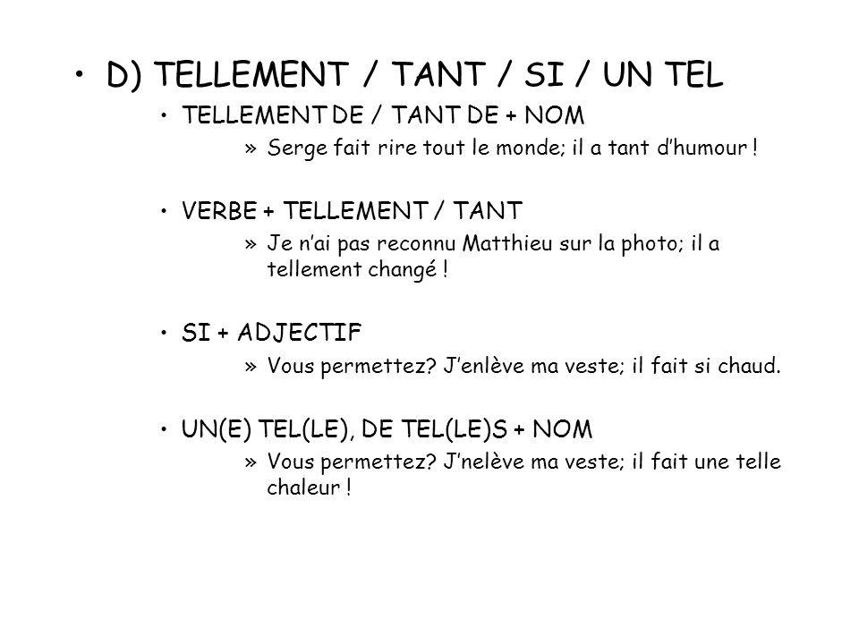 D) TELLEMENT / TANT / SI / UN TEL