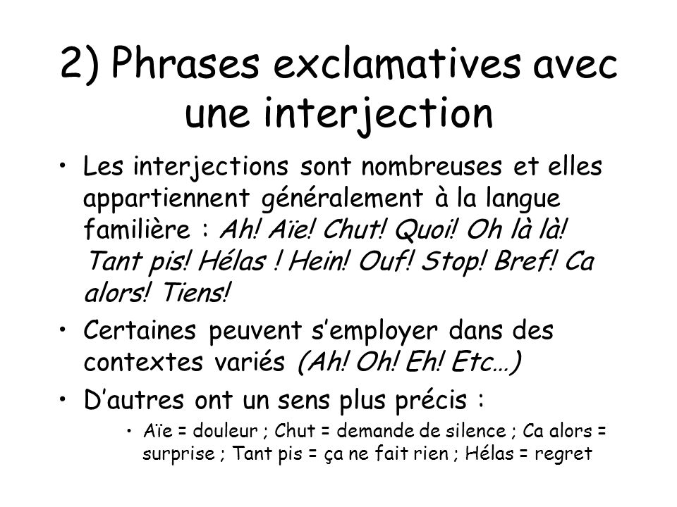 2) Phrases exclamatives avec une interjection