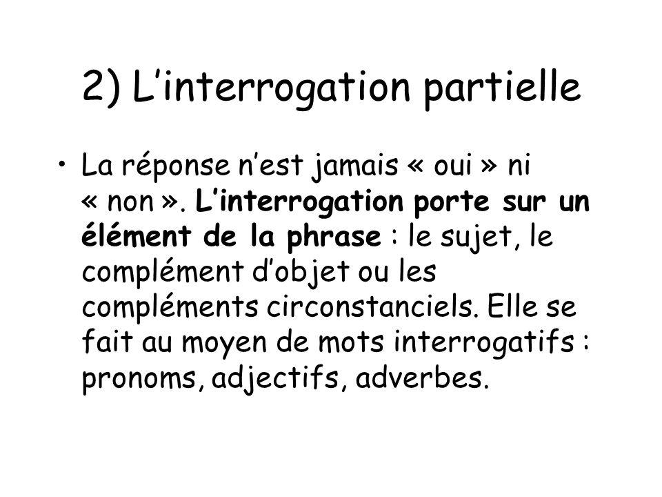2) L'interrogation partielle