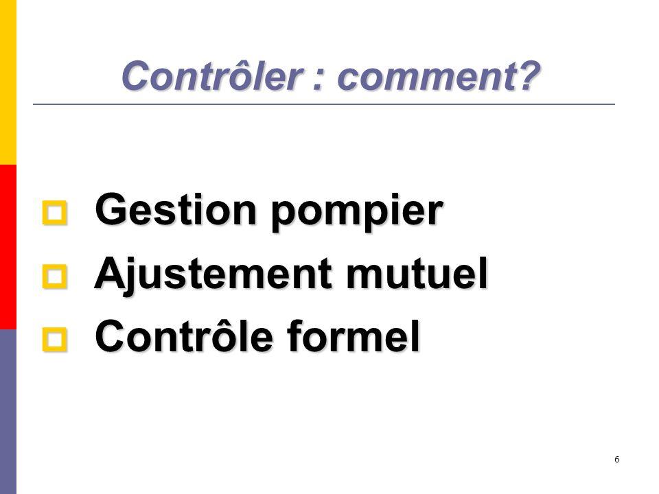 Contrôler : comment Gestion pompier Ajustement mutuel Contrôle formel
