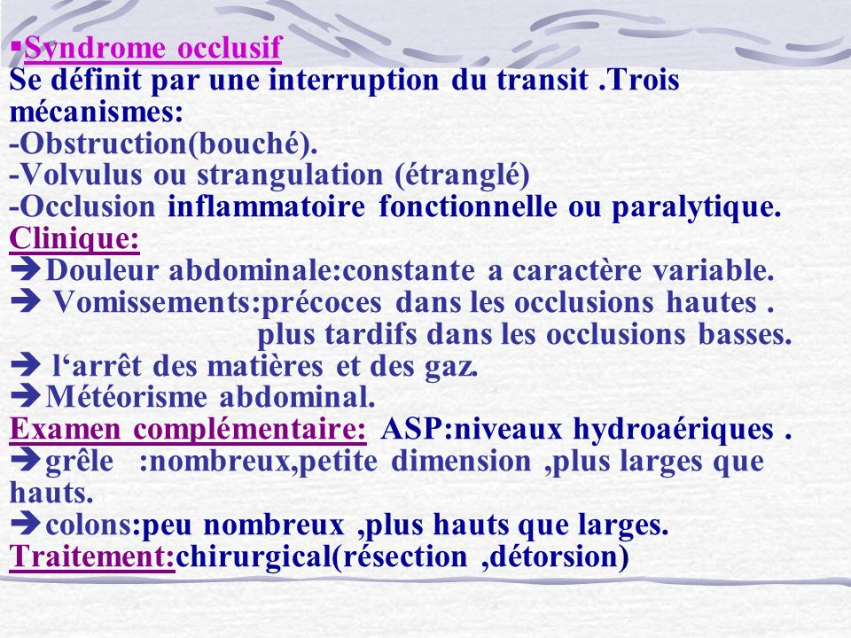 Syndrome occlusif Se définit par une interruption du transit