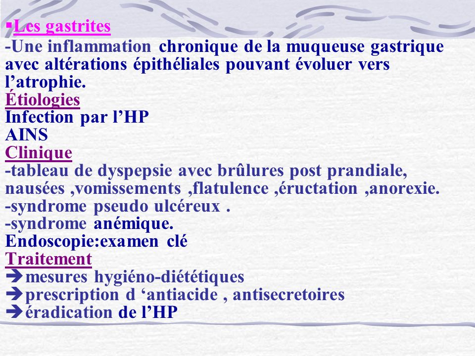 Les gastrites -Une inflammation chronique de la muqueuse gastrique avec altérations épithéliales pouvant évoluer vers l'atrophie.