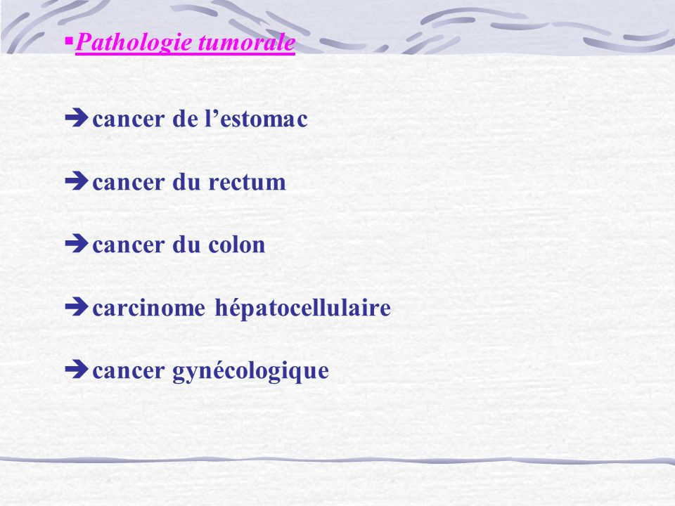Pathologie tumorale cancer de l'estomac cancer du rectum cancer du colon carcinome hépatocellulaire cancer gynécologique