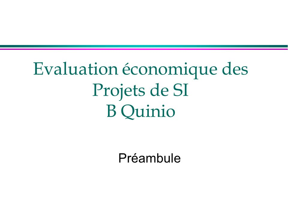 Evaluation économique des Projets de SI B Quinio