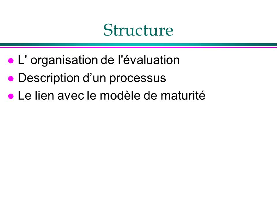 Structure L organisation de l évaluation Description d'un processus