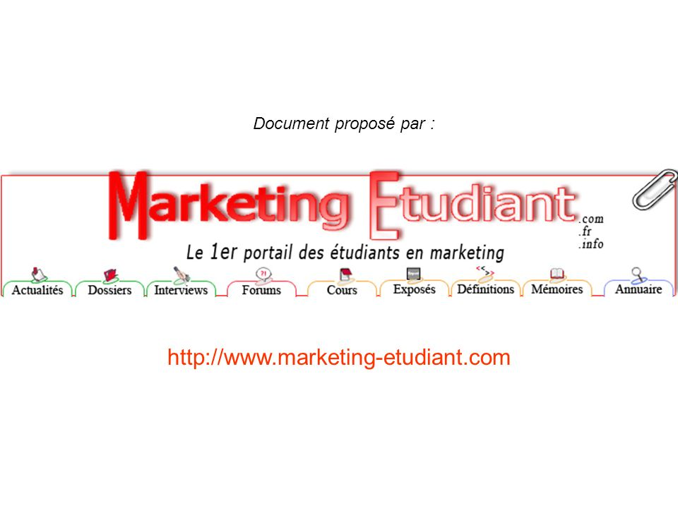 Document proposé par : http://www.marketing-etudiant.com