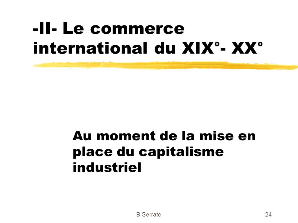 -II- Le commerce international du XIX°- XX°