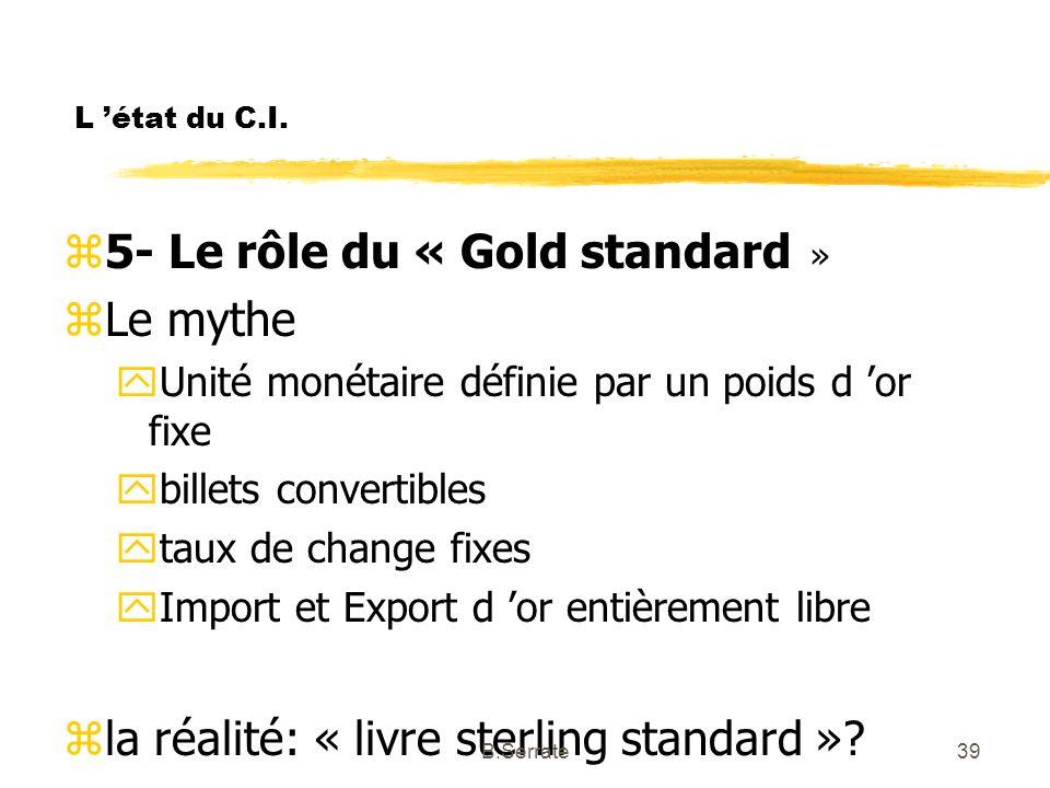 L 'état du C.I. 5- Le rôle du « Gold standard » Le mythe