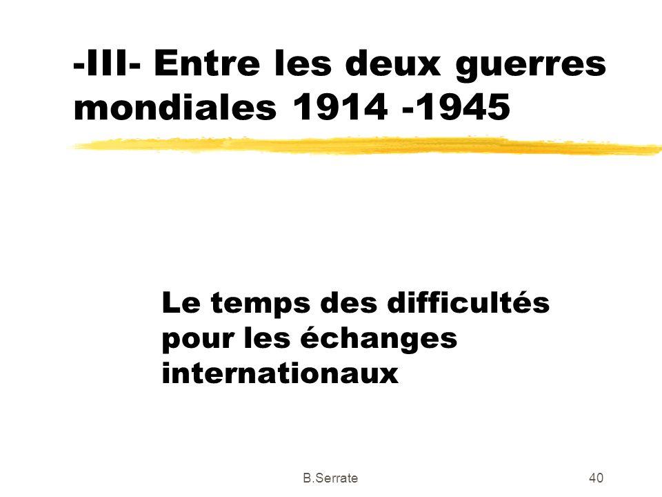 -III- Entre les deux guerres mondiales 1914 -1945
