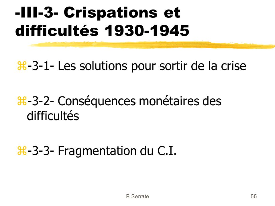 -III-3- Crispations et difficultés 1930-1945