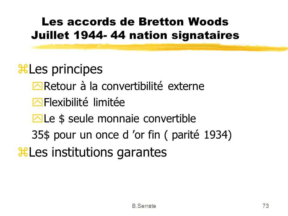 Les accords de Bretton Woods Juillet 1944- 44 nation signataires