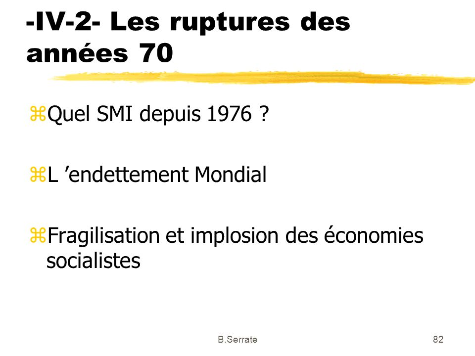 -IV-2- Les ruptures des années 70