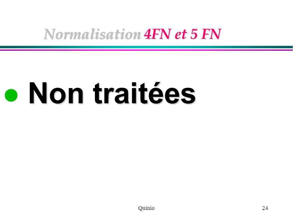 Normalisation 4FN et 5 FN Non traitées Quinio