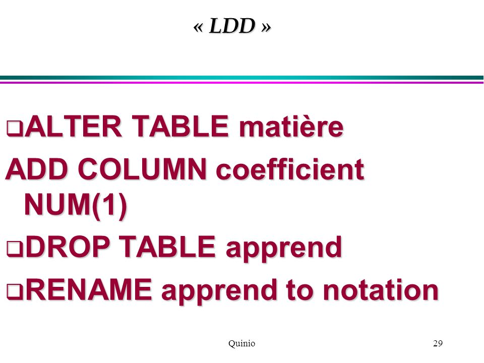 ADD COLUMN coefficient NUM(1) DROP TABLE apprend