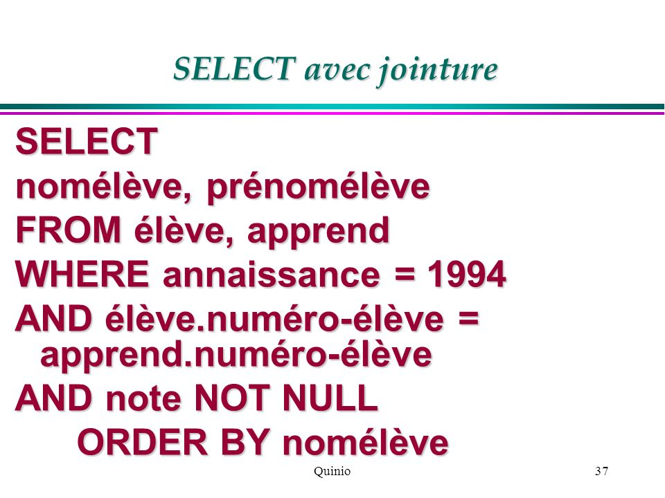 AND élève.numéro-élève = apprend.numéro-élève AND note NOT NULL