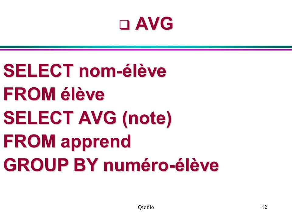 AVG SELECT nom-élève FROM élève SELECT AVG (note) FROM apprend