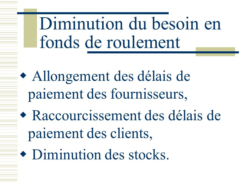 Diminution du besoin en fonds de roulement