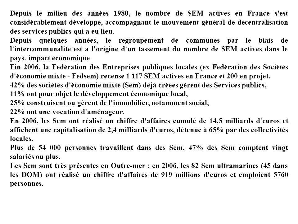 Depuis le milieu des années 1980, le nombre de SEM actives en France s est considérablement développé, accompagnant le mouvement général de décentralisation des services publics qui a eu lieu.