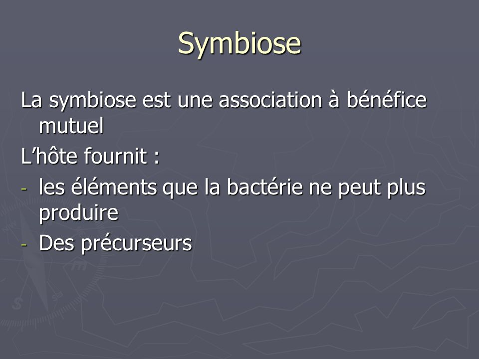 Symbiose La symbiose est une association à bénéfice mutuel