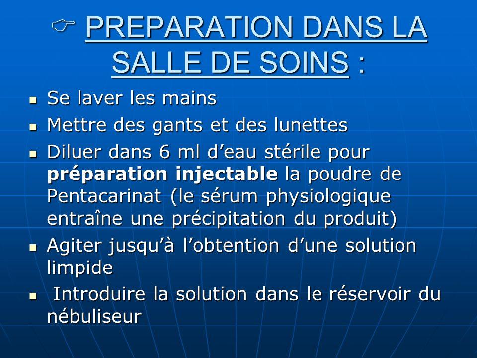 PREPARATION DANS LA SALLE DE SOINS :