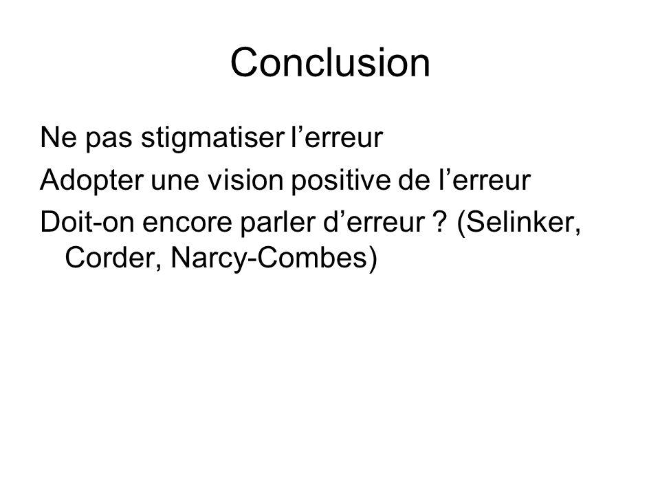 Conclusion Ne pas stigmatiser l'erreur