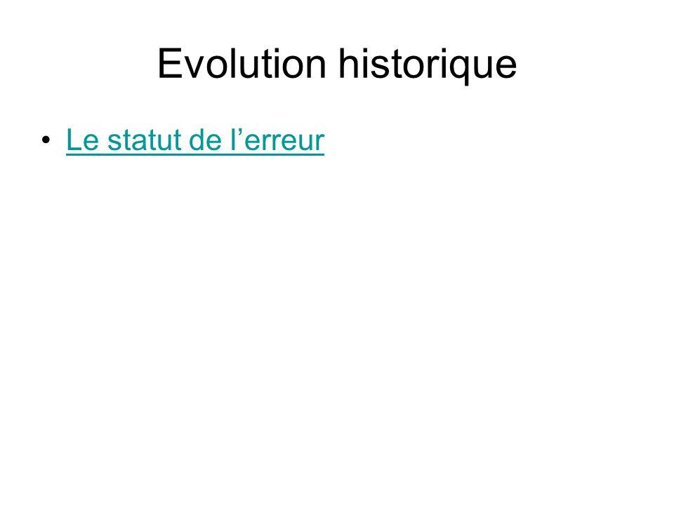 Evolution historique Le statut de l'erreur