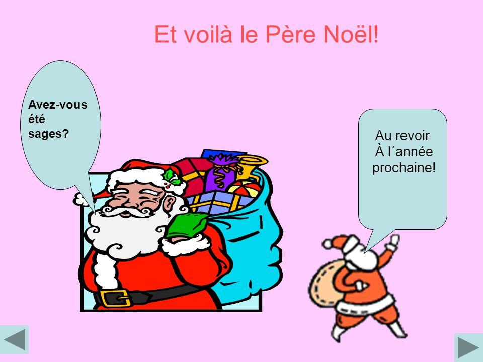 Et voilà le Père Noël! Au revoir À l´année prochaine! Avez-vous été