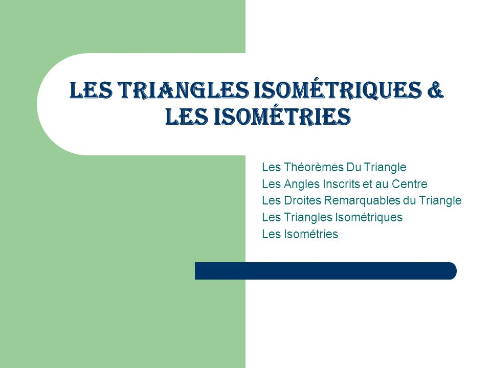Les Triangles Isométriques & Les Isométries