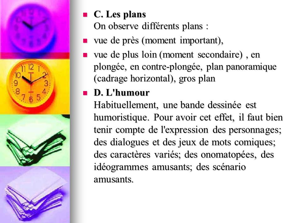 C. Les plans On observe différents plans :