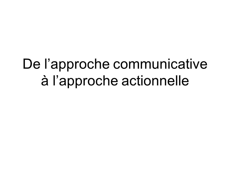 De l'approche communicative à l'approche actionnelle
