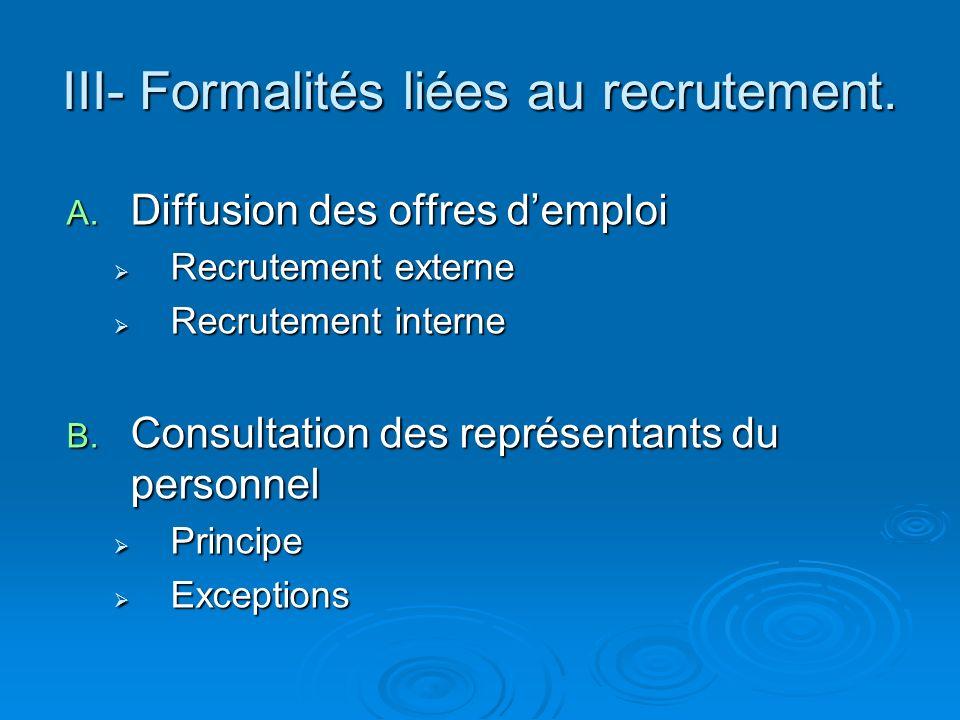 III- Formalités liées au recrutement.