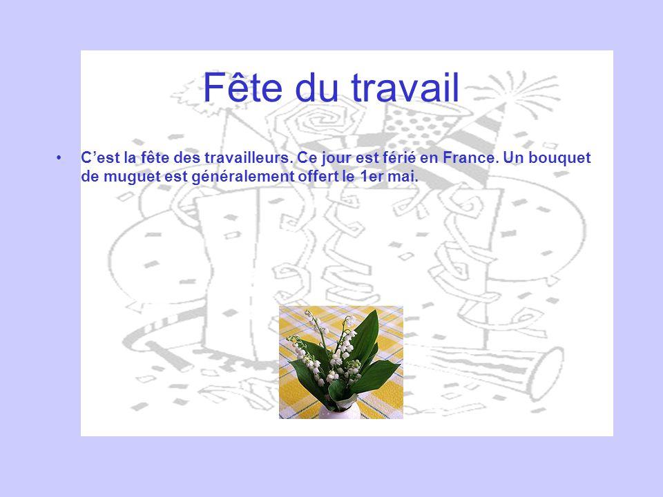 Fête du travail C'est la fête des travailleurs. Ce jour est férié en France.