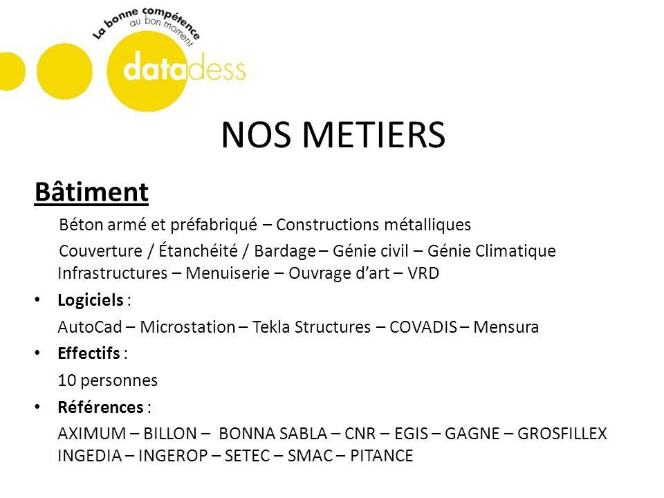 NOS METIERS Bâtiment. Béton armé et préfabriqué – Constructions métalliques.