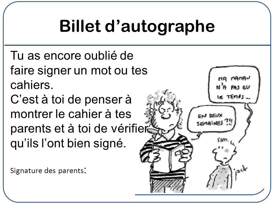 Billet d'autographe Tu as encore oublié de faire signer un mot ou tes cahiers.