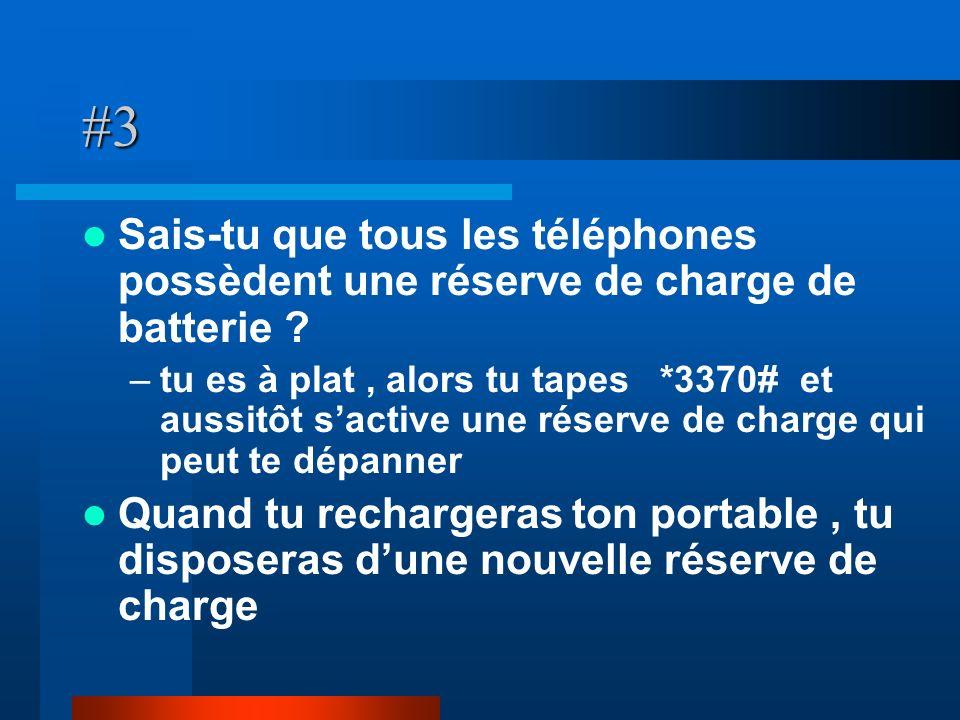 #3 Sais-tu que tous les téléphones possèdent une réserve de charge de batterie