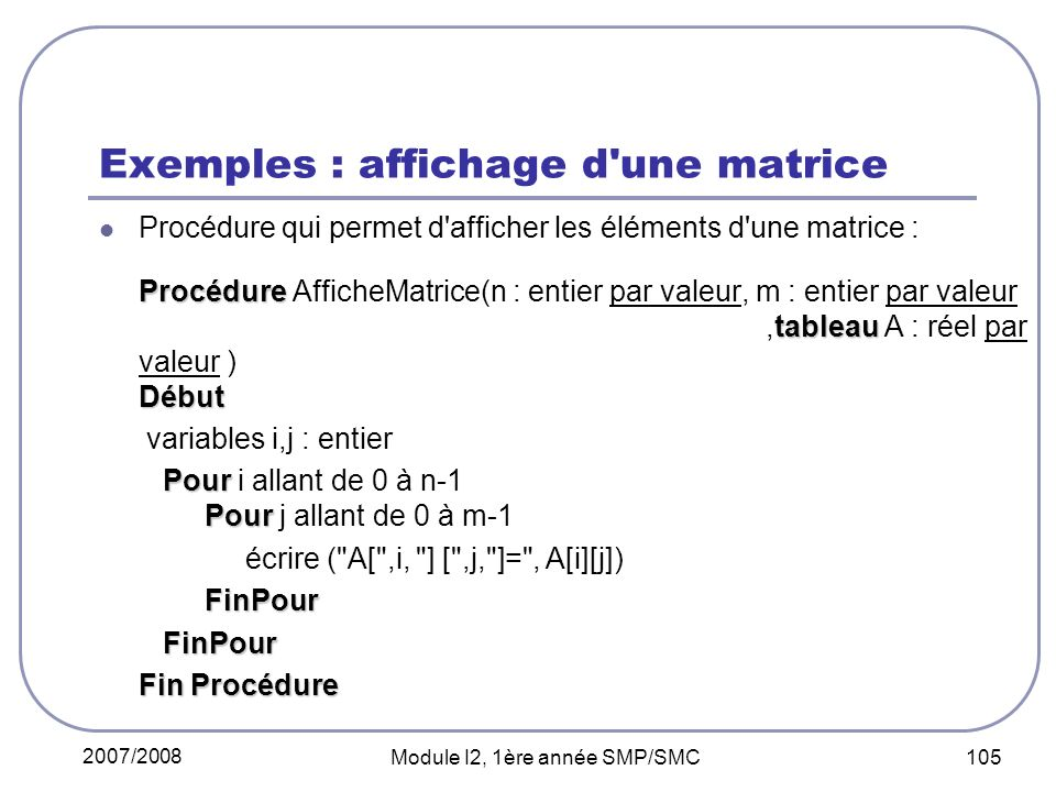 Exemples : affichage d une matrice