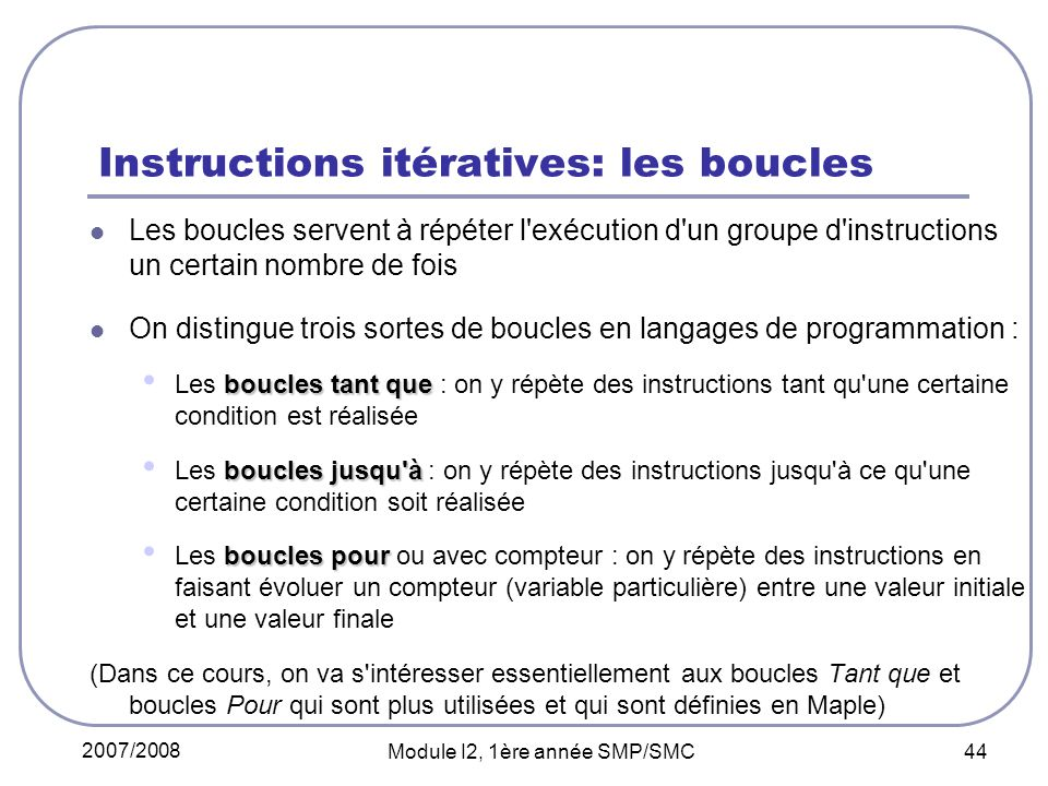 Instructions itératives: les boucles