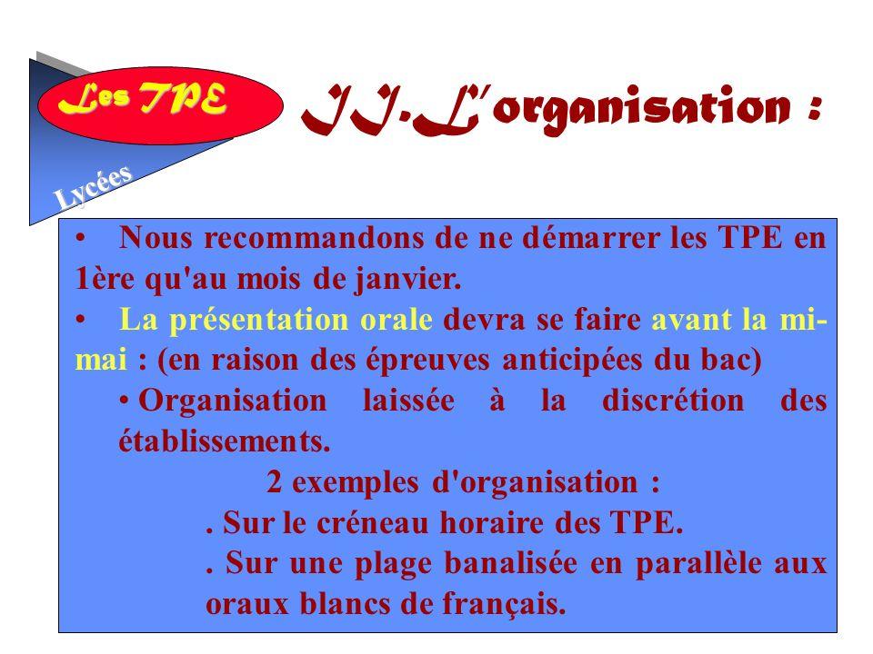 II.L'organisation : Nous recommandons de ne démarrer les TPE en 1ère qu au mois de janvier.
