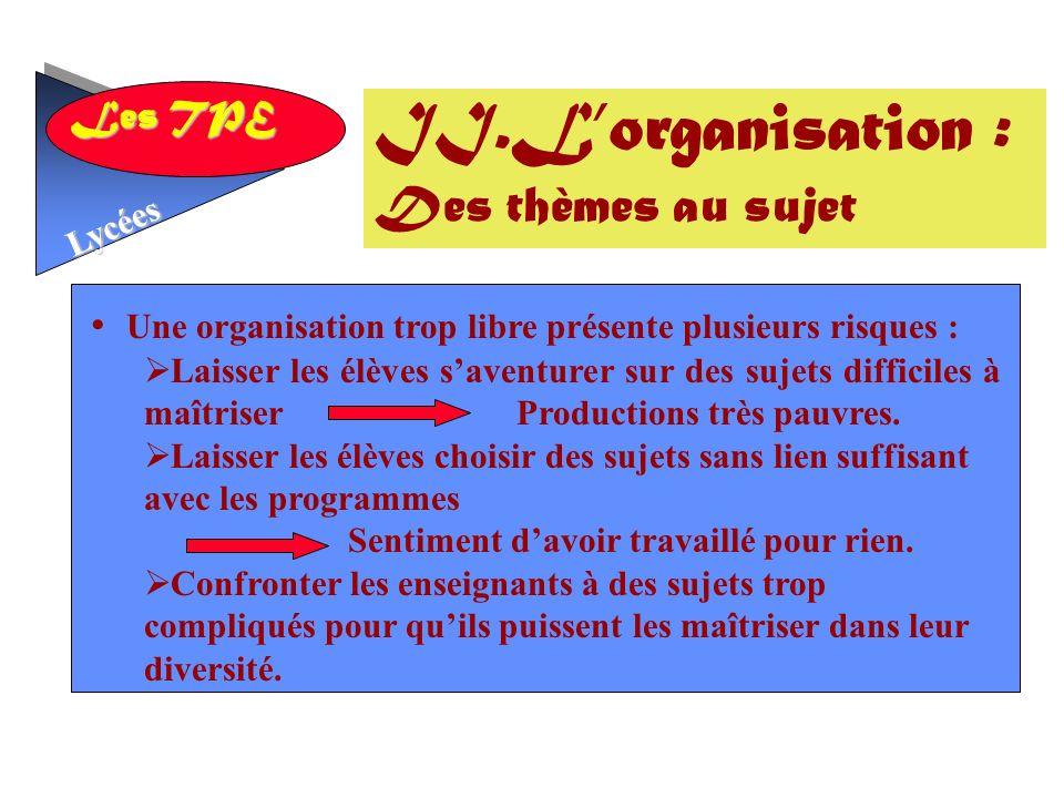 II.L'organisation : Des thèmes au sujet