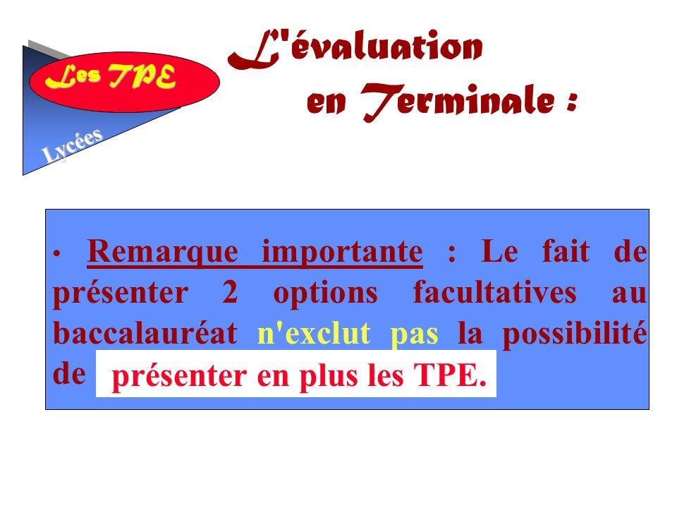 L évaluation en Terminale : présenter en plus les TPE.
