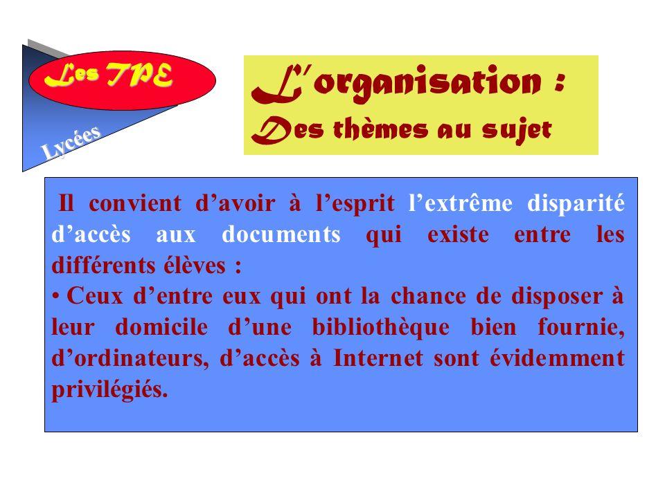 L'organisation : Des thèmes au sujet