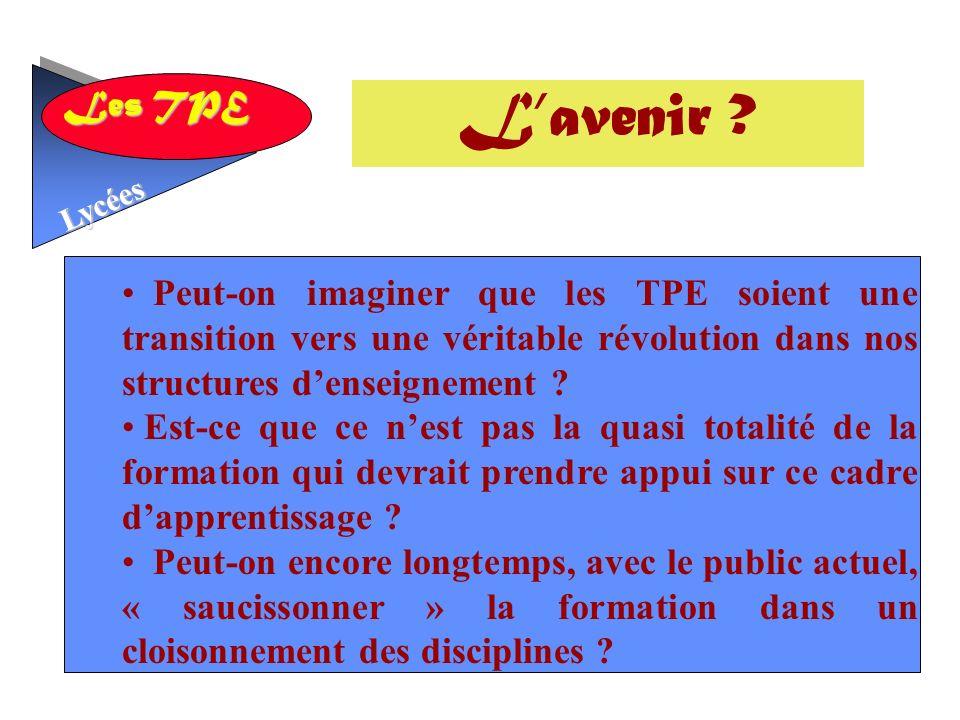 L'avenir Peut-on imaginer que les TPE soient une transition vers une véritable révolution dans nos structures d'enseignement