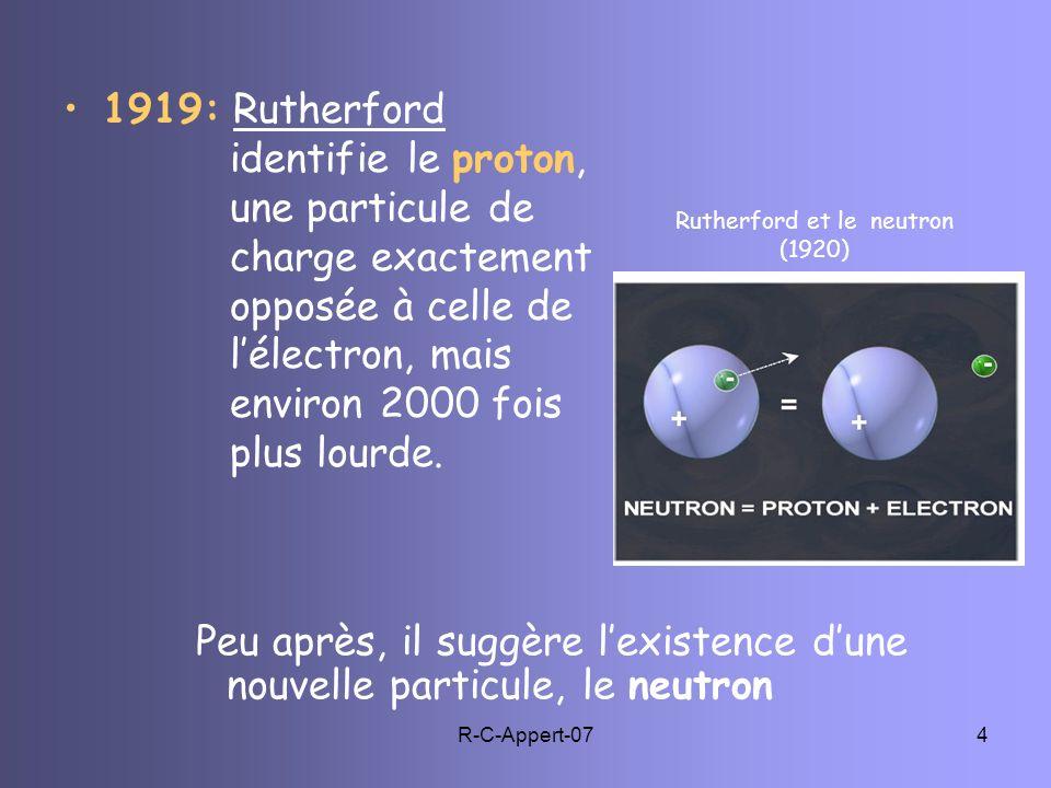 Peu après, il suggère l'existence d'une nouvelle particule, le neutron