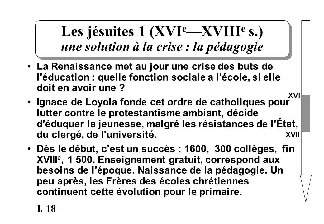 Les jésuites 1 (XVIe—XVIIIe s.) une solution à la crise : la pédagogie