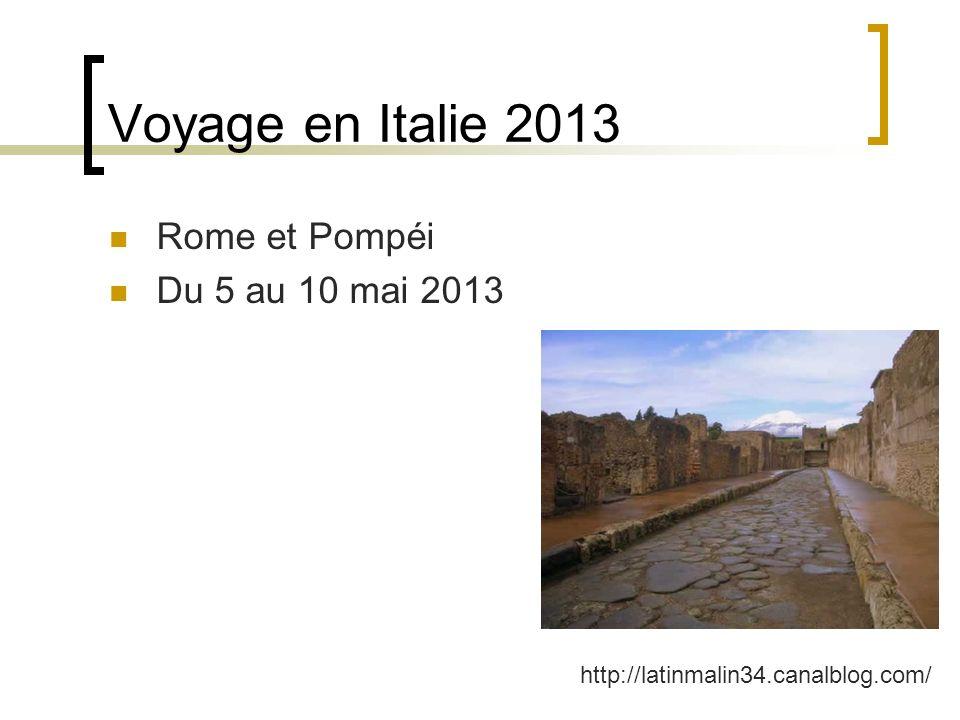 Voyage en Italie 2013 Rome et Pompéi Du 5 au 10 mai 2013