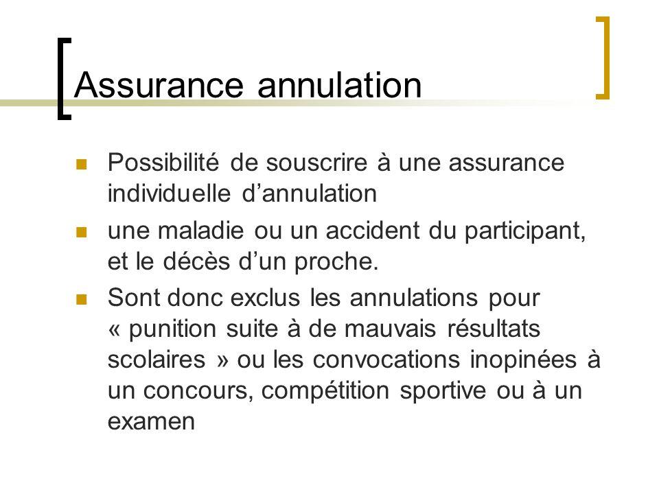 Assurance annulation Possibilité de souscrire à une assurance individuelle d'annulation.